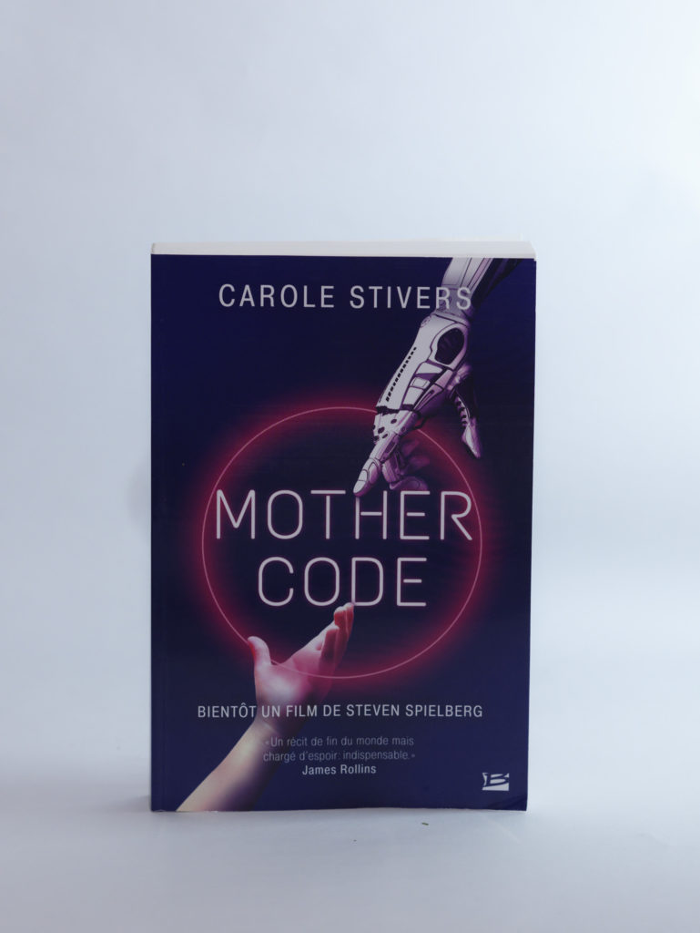 Mother code de Carole Stivers. Éditions Bragelonne. Photo: Philippe Lim